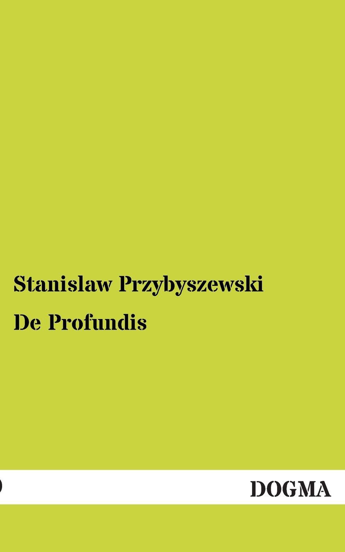 Stanislaw Przybyszewski de Profundis johannes wolffheim der einfluss des zeithandels auf die preisgestaltung des berliner aktienmarktes inaugural dissertation classic reprint