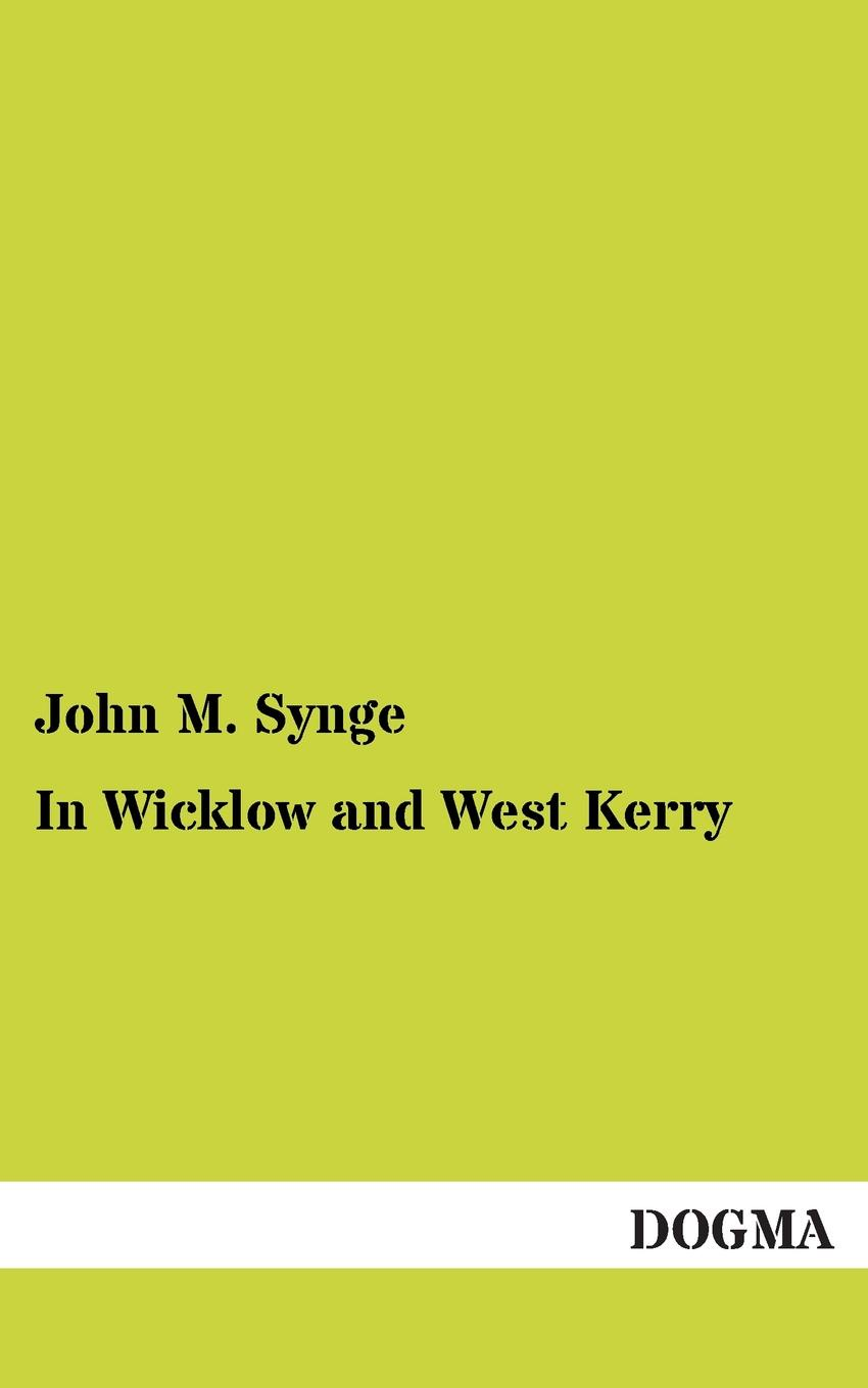 John M. Synge In Wicklow and West Kerry