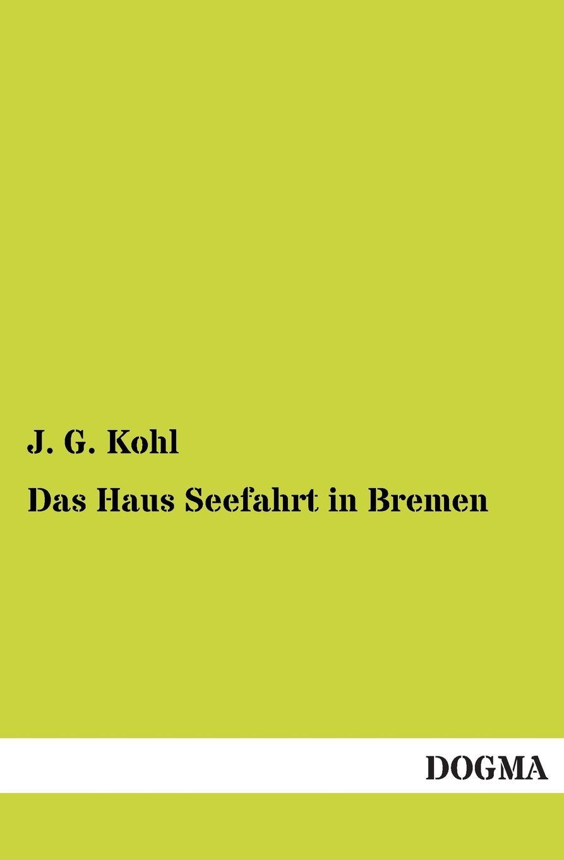 J. G. Kohl Das Haus Seefahrt in Bremen robert garnier cornelia von thomas kyd nach dem drucke vom jahre 1594