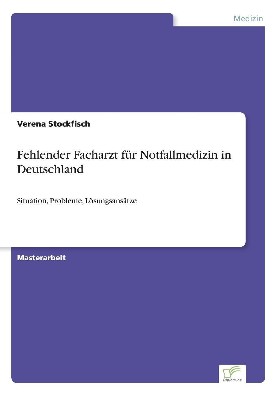 Verena Stockfisch Fehlender Facharzt fur Notfallmedizin in Deutschland недорого