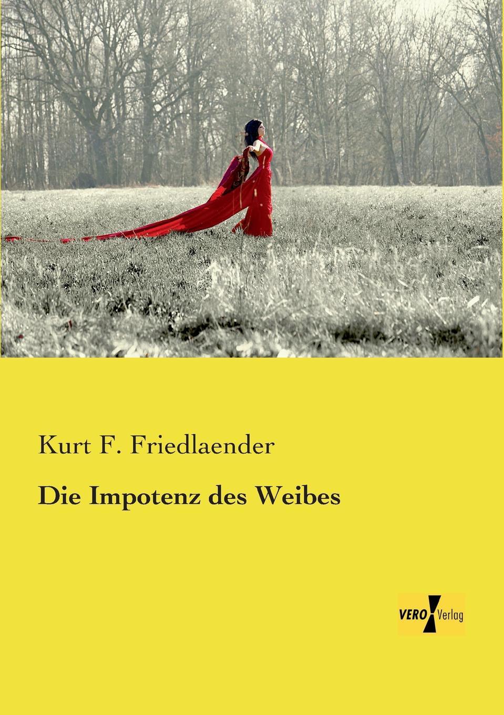 где купить Kurt F. Friedlaender Die Impotenz Des Weibes по лучшей цене