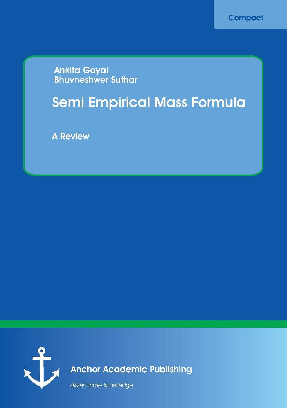 Ankita Goyal, Bhuvneshwer Suthar Semi Empirical Mass Formula w heisenberg nuclear physics