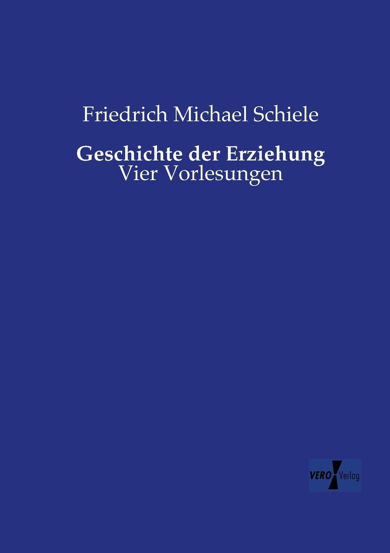 Friedrich Michael Schiele Geschichte Der Erziehung недорого
