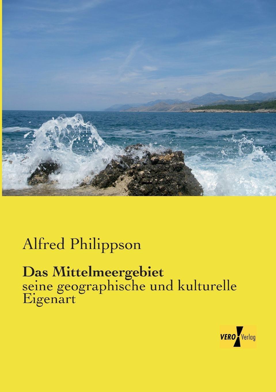 Alfred Philippson Das Mittelmeergebiet jan becker aufgewuhltes wasser band i die flut