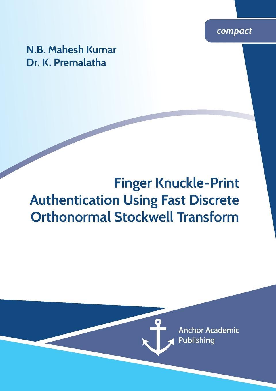 N.B. Mahesh Kumar, K. Premalatha Finger Knuckle-Print Authentication Using Fast Discrete Orthonormal Stockwell Transform still image compression using discreet wavelet transform