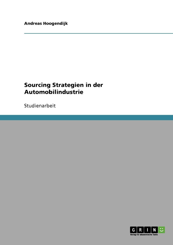 Andreas Hoogendijk Sourcing Strategien in der Automobilindustrie
