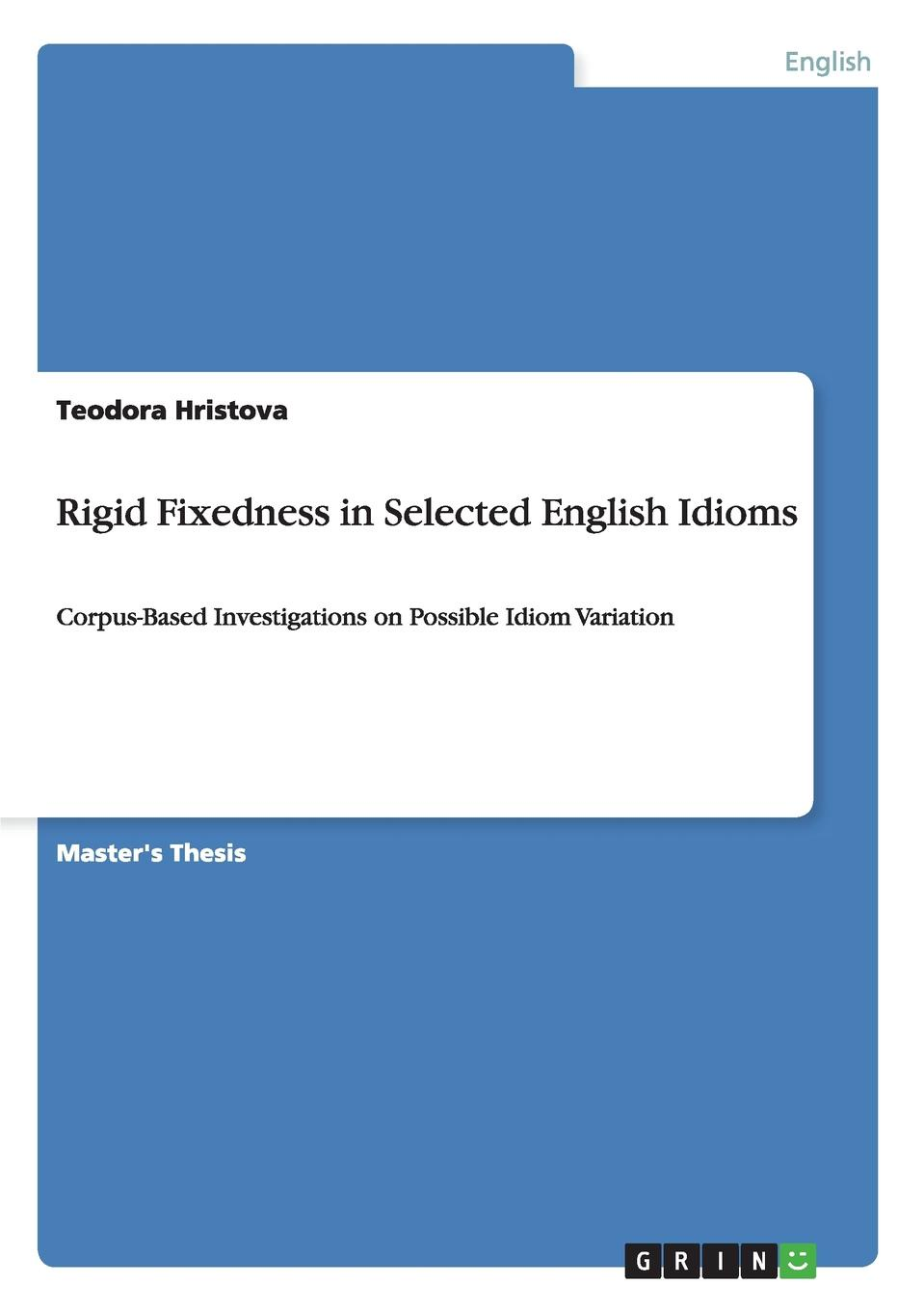 Teodora Hristova Rigid Fixedness in Selected English Idioms quiet as a mouse and other animal idioms