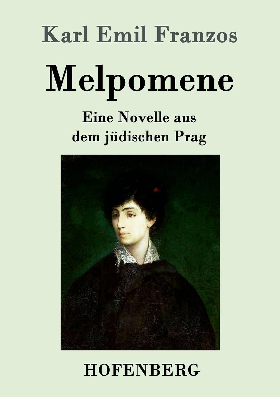 Karl Emil Franzos Melpomene karl emil franzos der stumme mit dem bosen blick