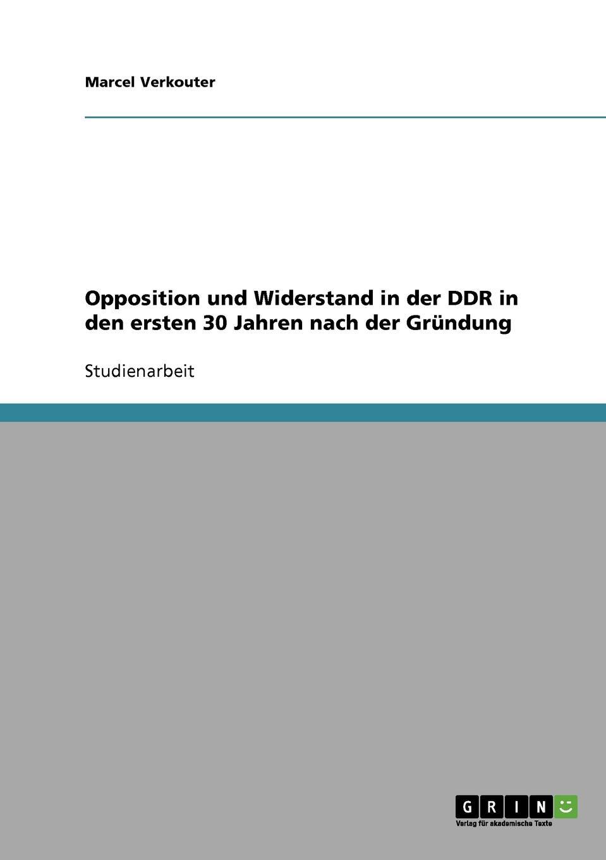 Marcel Verkouter Opposition und Widerstand in der DDR in den ersten 30 Jahren nach der Grundung creative opposition