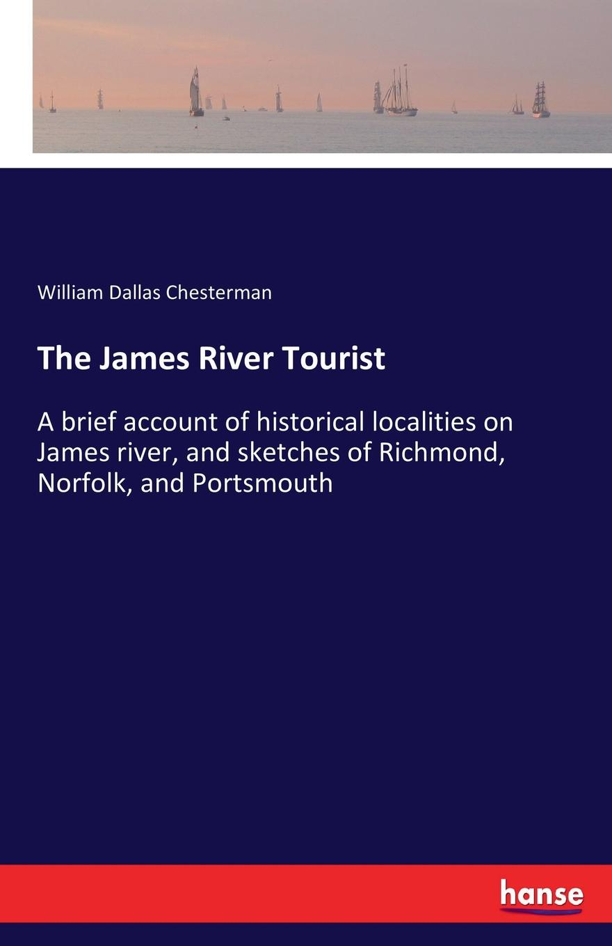 William Dallas Chesterman The James River Tourist