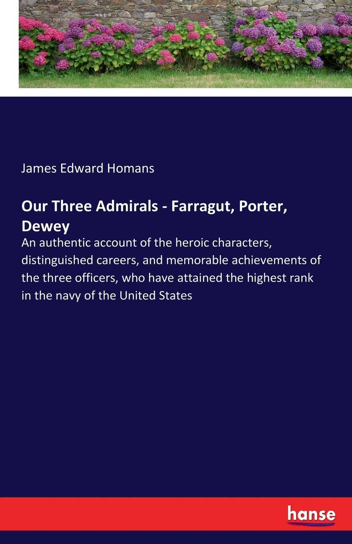 James Edward Homans Our Three Admirals - Farragut, Porter, Dewey