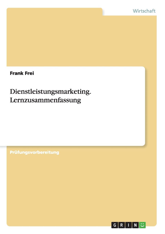 Frank Frei Dienstleistungsmarketing. Lernzusammenfassung