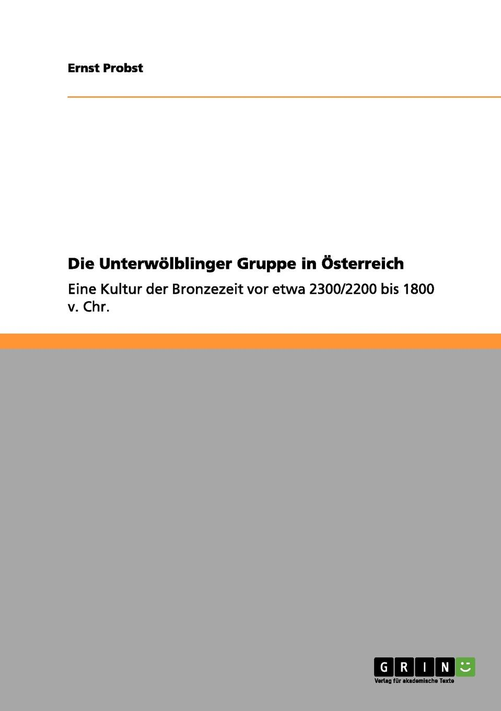 Ernst Probst Die Unterwolblinger Gruppe in Osterreich ernst probst deutschland in der fruhbronzezeit