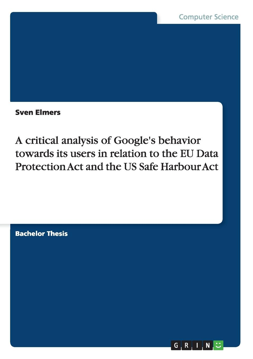 Sven Elmers A critical analysis of Google.s behavior towards its users in relation to the EU Data Protection Act and the US Safe Harbour Act cabinet locks protection safe doors fixed to the floor 1pc