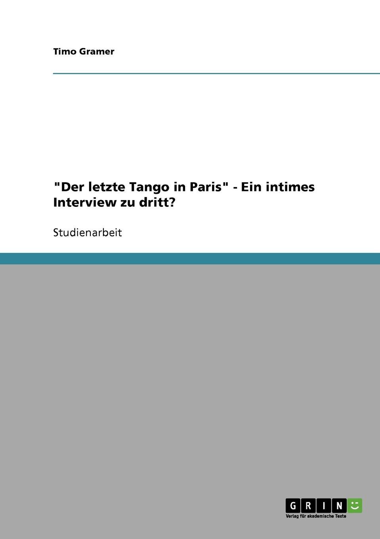 """Timo Gramer. """"Der letzte Tango in Paris""""  -  Ein intimes Interview zu dritt."""