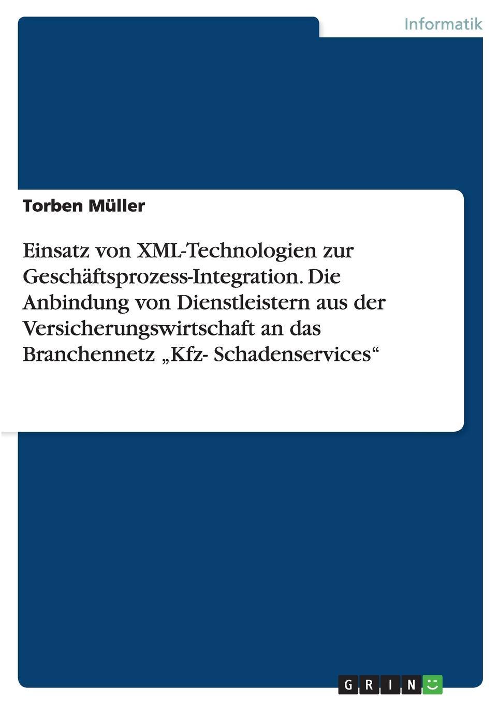 Torben Müller Einsatz von XML-Technologien zur Geschaftsprozess-Integration. Die Anbindung von Dienstleistern aus der Versicherungswirtschaft an das Branchennetz .Kfz- Schadenservices sitemap 19 xml