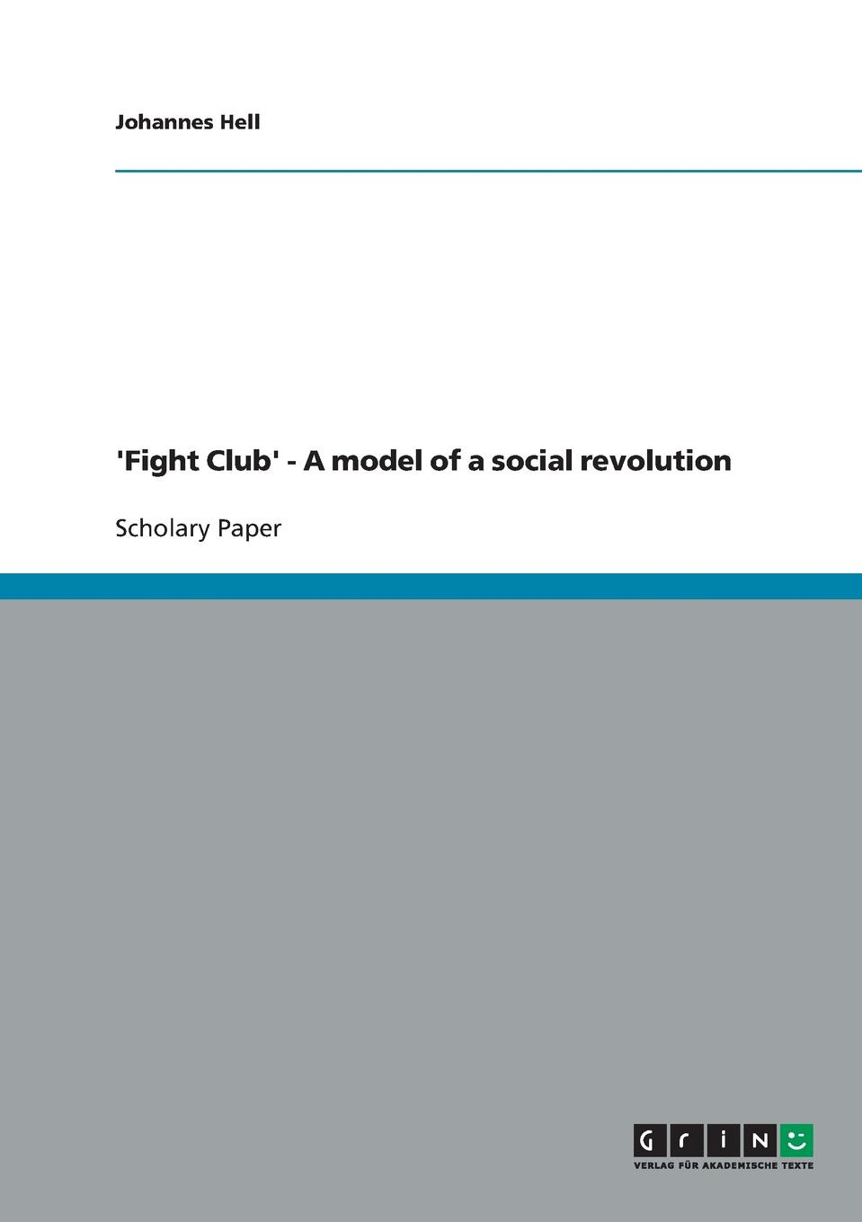 Johannes Hell .Fight Club. - A model of a social revolution цена