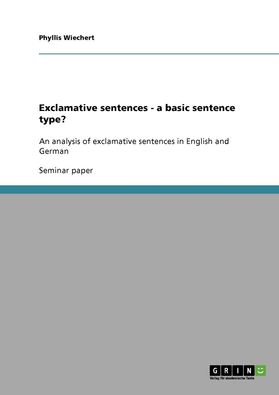 Phyllis Wiechert Exclamative sentences - a basic sentence type. chino n a dictionary of basic japanese sentence patterns