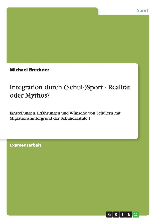 Michael Breckner Integration durch (Schul-)Sport - Realitat oder Mythos. lioudmila berlejung lehrer mit migrationshintergrund als beitrag zur integration