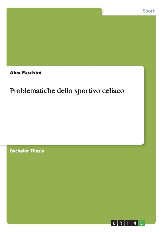 Alex Facchini Problematiche dello sportivo celiaco stefano erzegovesi i grassi sono bellissimi sopravvivere alla dieta