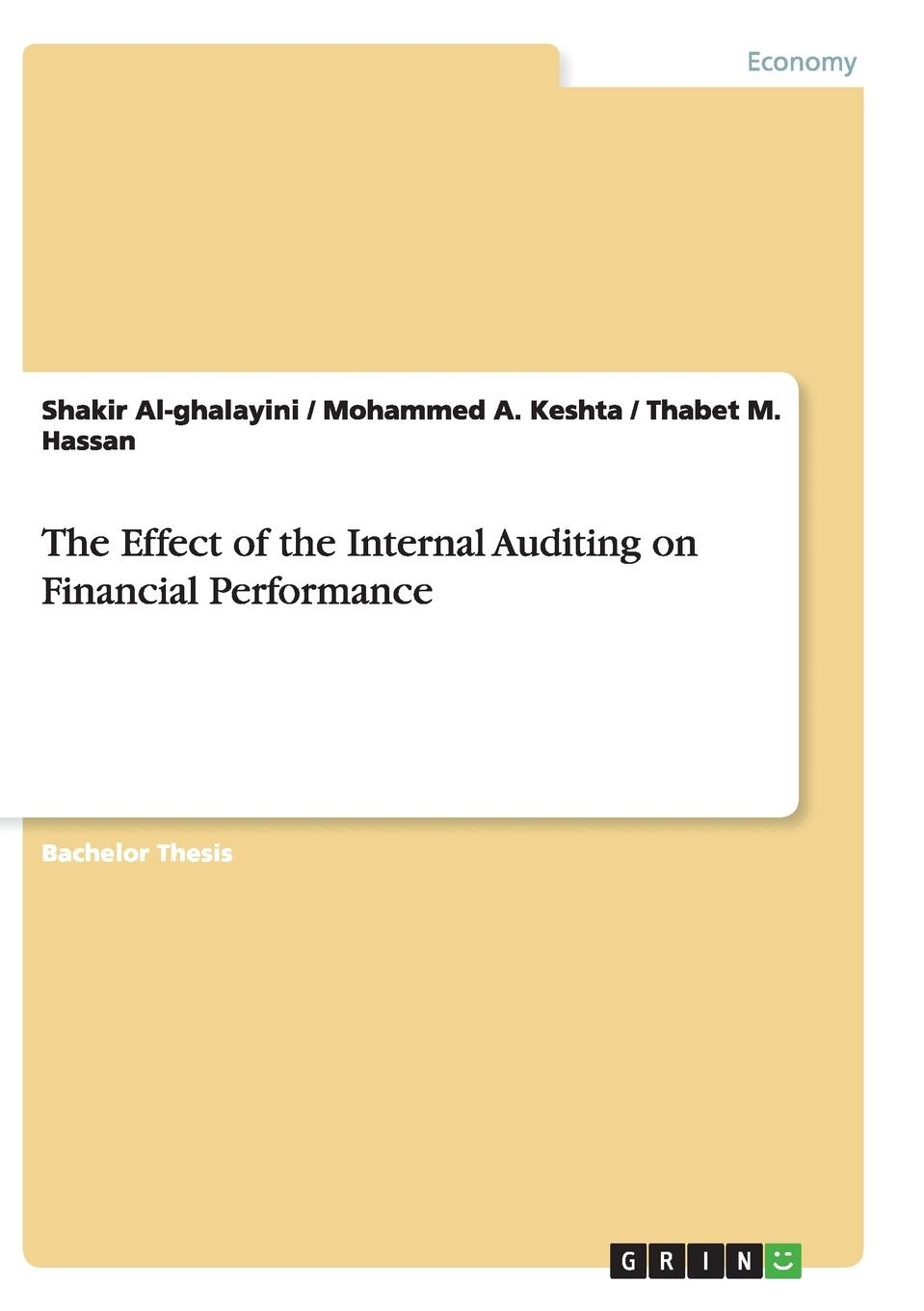Shakir Al-ghalayini, Mohammed A. Keshta, Thabet M. Hassan The Effect of the Internal Auditing on Financial Performance internal control of fixed assets acontroller and auditor s guide