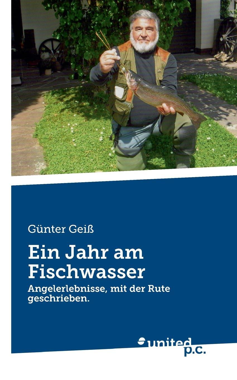 Günter Geiß Ein Jahr am Fischwasser günter christian möller altdrachenstein