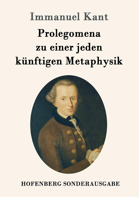 И. Кант Prolegomena zu einer jeden kunftigen Metaphysik renward brandstetter prolegomena zu einer urkundlichen geschichte der luzerner mundart