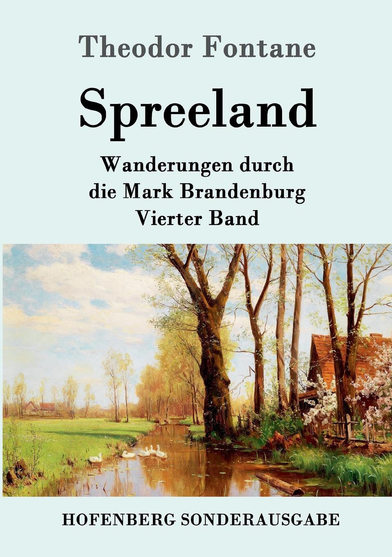 Theodor Fontane Spreeland der spreewald