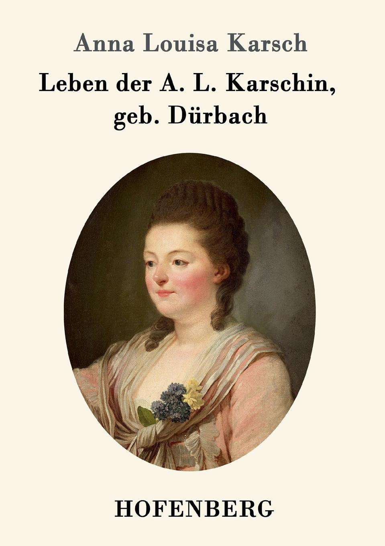 Anna Louisa Karsch Leben der A. L. Karschin, geb. Durbach c c braunschweig hasse fliehende pferde