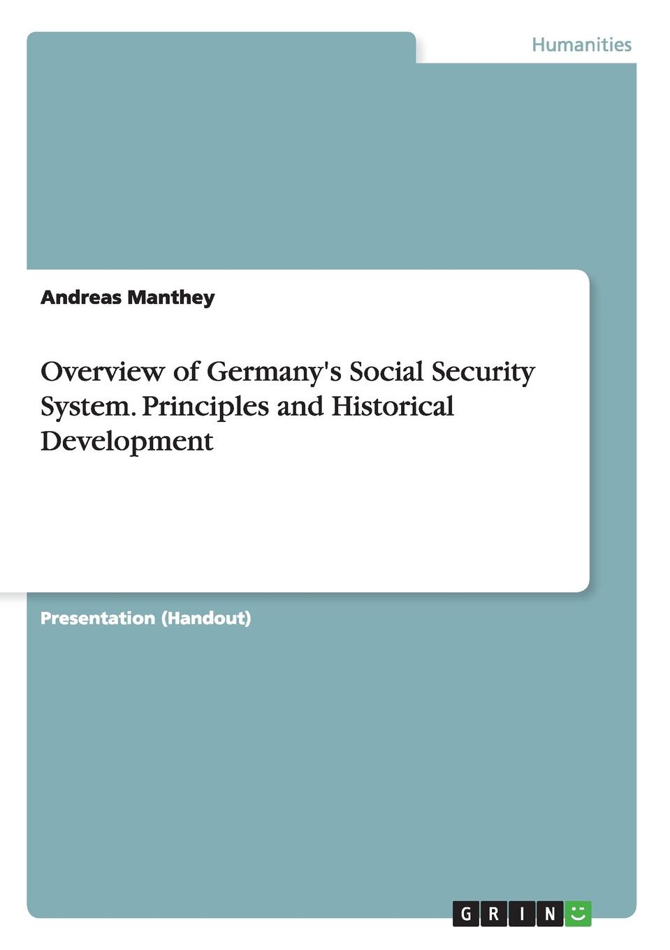 Andreas Manthey Overview of Germany.s Social Security System. Principles and Historical Development free shipping real security camera system security cmos 800 tvl cctv camera three lamps array infrared dome indoor z80c
