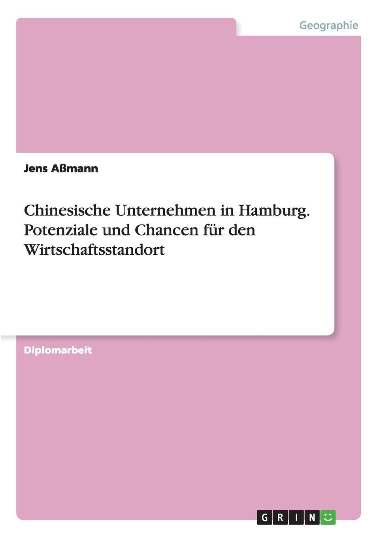 Jens Aßmann Chinesische Unternehmen in Hamburg. Potenziale und Chancen fur den Wirtschaftsstandort 257ers hamburg