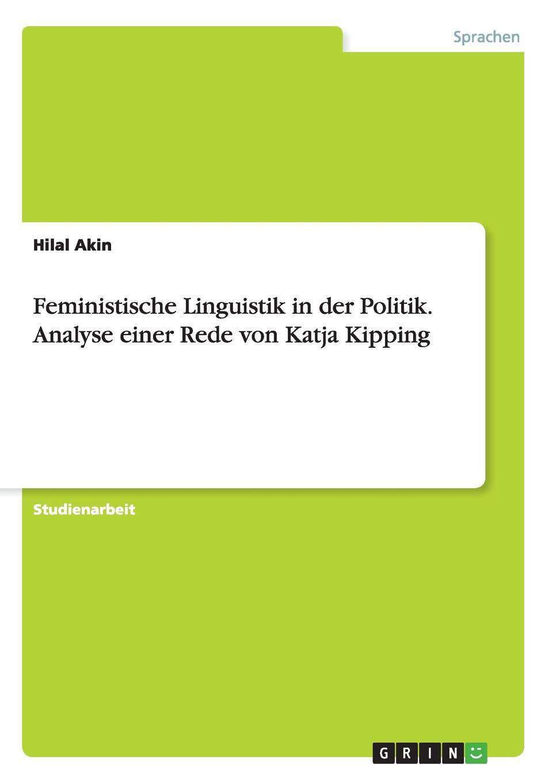 Hilal Akin Feministische Linguistik in der Politik. Analyse einer Rede von Katja Kipping