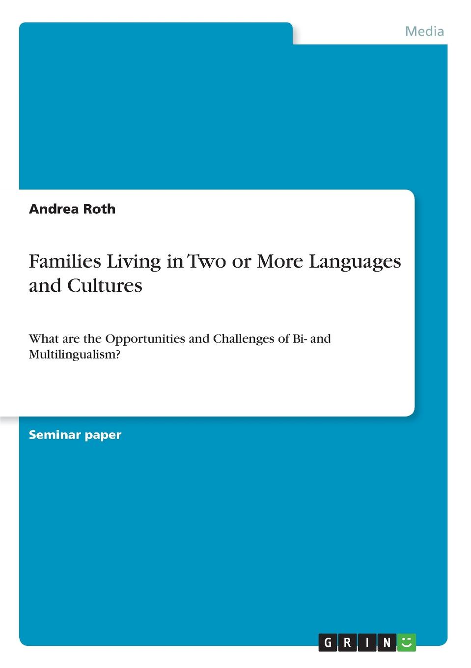 Andrea Roth Families Living in Two or More Languages and Cultures цена