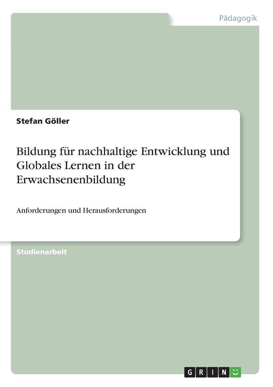 Stefan Göller Bildung fur nachhaltige Entwicklung und Globales Lernen in der Erwachsenenbildung lars paschold asthetische nachhaltigkeitsbildung uber den beitrag der theaterpadagogik zur bildung fur nachhaltige entwicklung