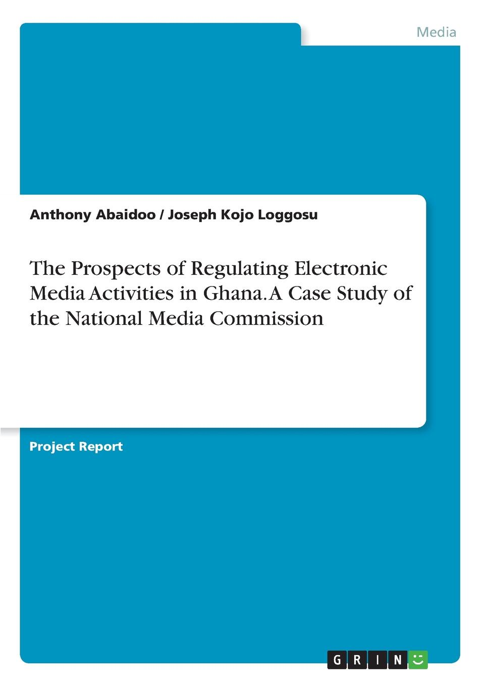 Anthony Abaidoo, Joseph Kojo Loggosu The Prospects of Regulating Electronic Media Activities in Ghana. A Case Study of the National Media Commission genetic diversity study a tool for harnessing okra germplasm in ghana
