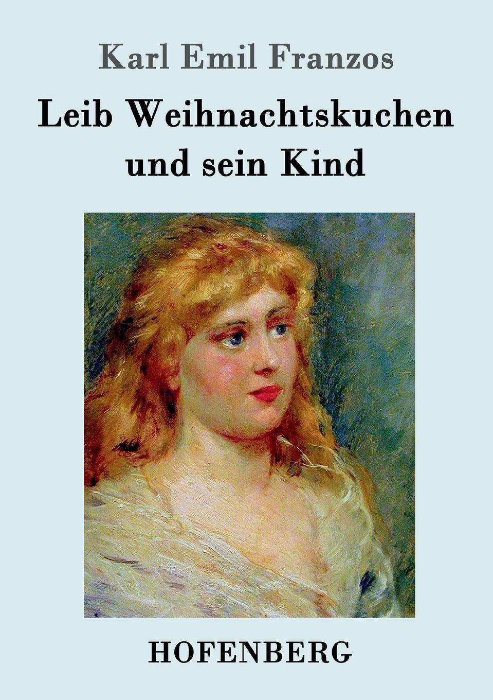 Karl Emil Franzos Leib Weihnachtskuchen und sein Kind karl emil franzos der stumme mit dem bosen blick