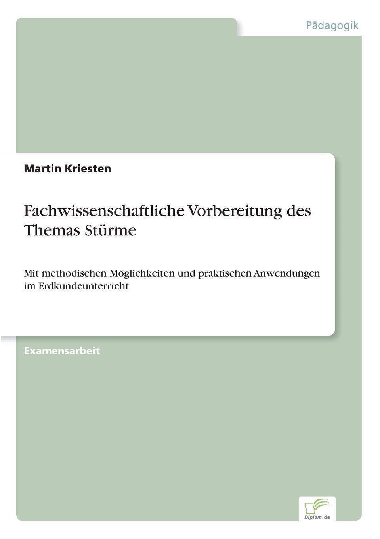 цена Martin Kriesten Fachwissenschaftliche Vorbereitung des Themas Sturme онлайн в 2017 году