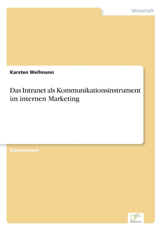 Karsten Wellmann Das Intranet als Kommunikationsinstrument im internen Marketing scheffel tom grundlagen des mobile marketing voraussetzungen und technologien