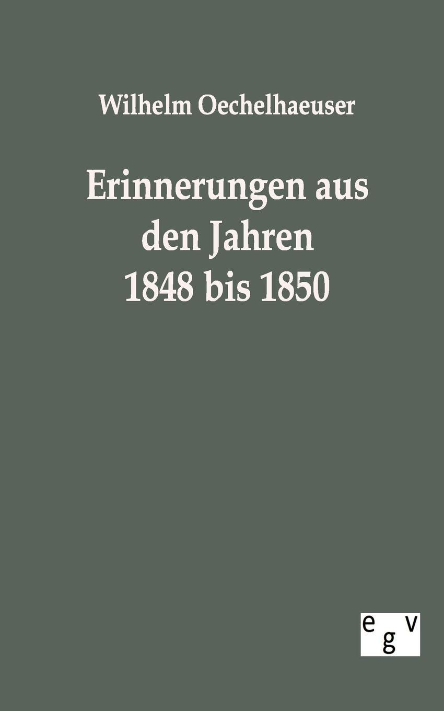 Wilhelm Oechelhaeuser Erinnerungen aus den Jahren 1848 bis 1850 philipp wolff sieben artikel uber jerusalem aus den jahren 1859 bis 1869