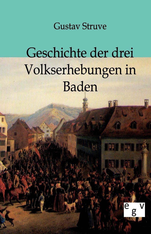 Gustav Struve Geschichte der drei Volkserhebungen in Baden