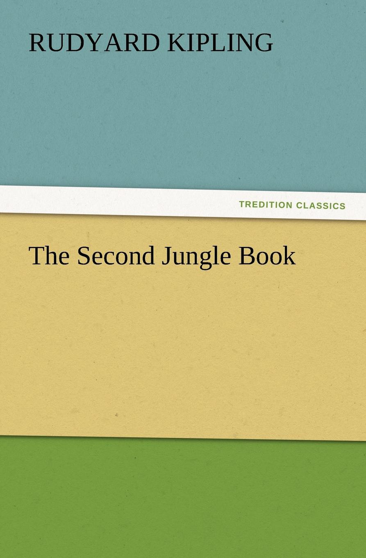 Rudyard Kipling The Second Jungle Book