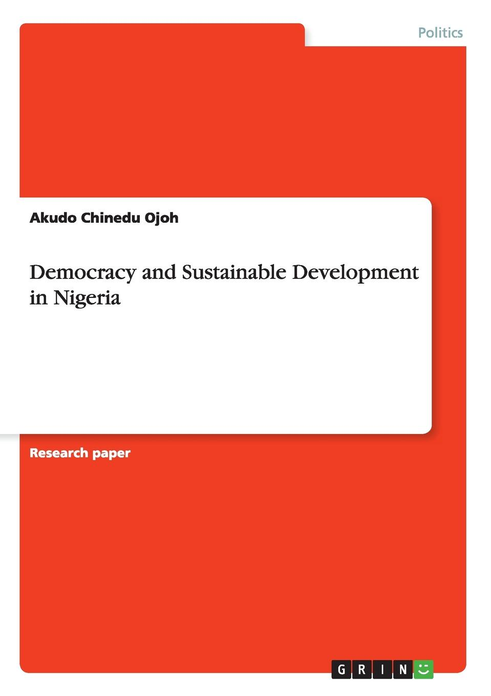 Akudo Chinedu Ojoh Democracy and Sustainable Development in Nigeria все цены