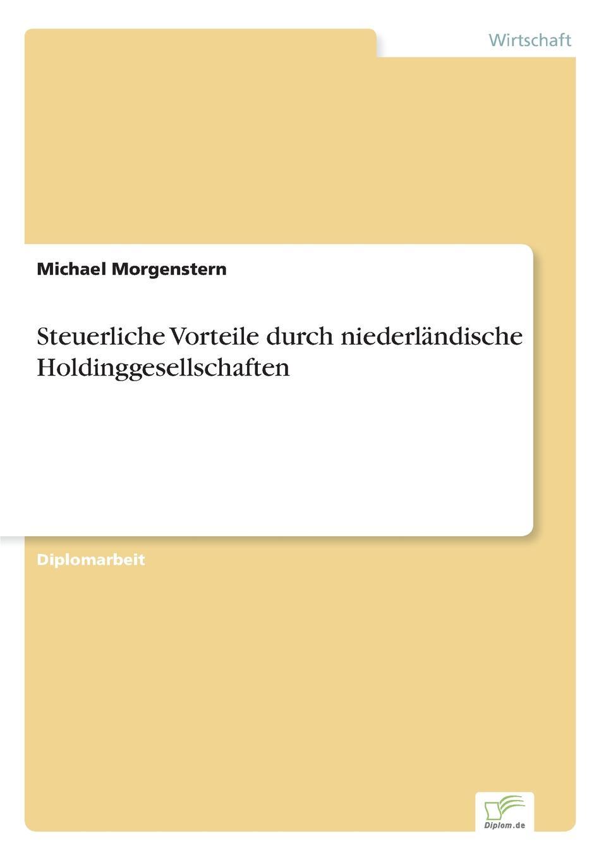 Michael Morgenstern Steuerliche Vorteile durch niederlandische Holdinggesellschaften недорого