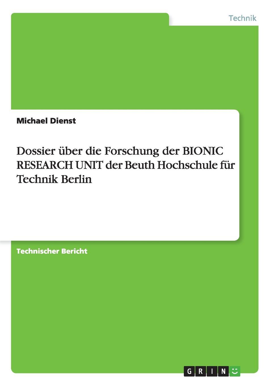 Michael Dienst Dossier uber die Forschung der BIONIC RESEARCH UNIT der Beuth Hochschule fur Technik Berlin besser als sex berlin