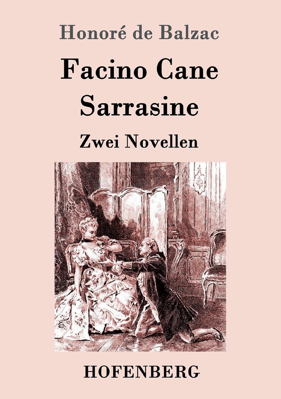 Honoré de Balzac Facino Cane / Sarrasine honoré de balzac eine evatochter