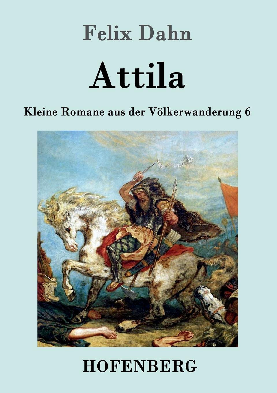 Felix Dahn Attila