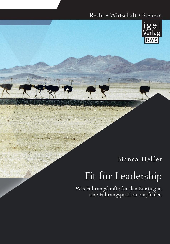 Fit Fur Leadership. Was Fuhrungskrafte Fur Den Einstieg in Eine Fuhrungsposition Empfehlen Die FР?hrungsforschung hat sich vor allem zum Ziel gesetzt, Faktoren...