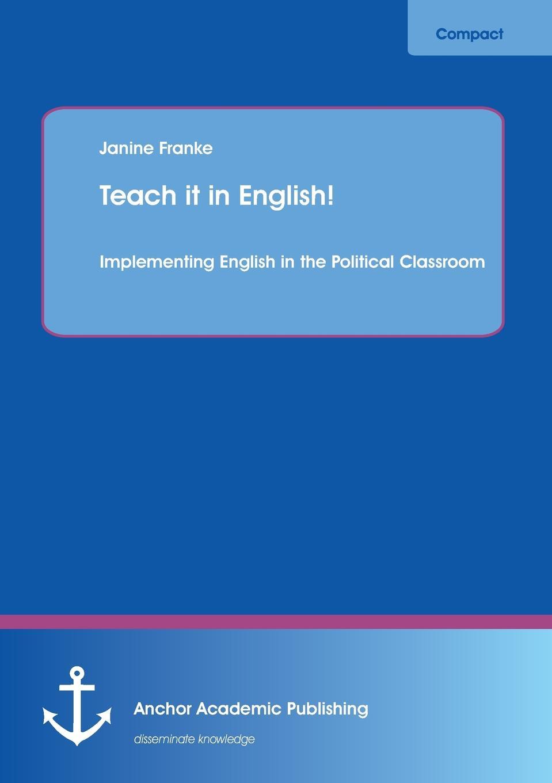 цены на Janine Franke Teach it in English. Implementing English in the Political Classroom в интернет-магазинах