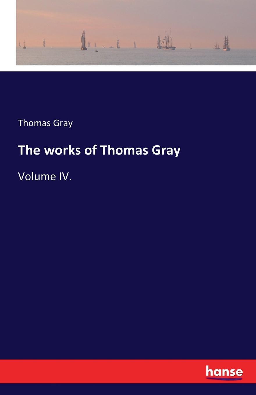 Thomas Gray The works of Thomas Gray new nintendo 2ds xl animal crossing edition gray портативная игровая приставка