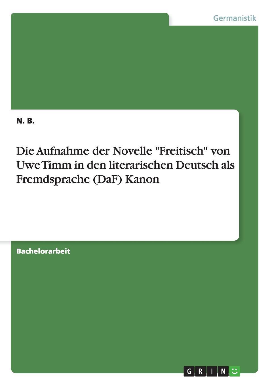 N. B. Die Aufnahme der Novelle Freitisch von Uwe Timm in den literarischen Deutsch als Fremdsprache (DaF) Kanon studio d а1 deutsch als fremdsprache sprachtraining teilband 2